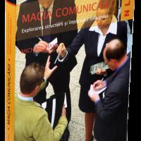 """"""" Magia comunicarii – Explorarea structurii si intelesului limbajului"""" – Editura Vidia"""